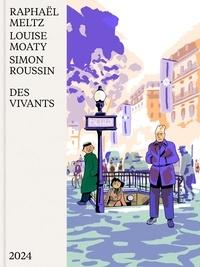 Raphaël Meltz et Louise Moaty - Des Vivants - Le réseau du musée de l'Homme, 1940-42.