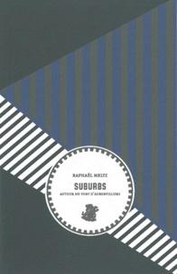 Raphaël Meltz - Suburbs Tome 1 : Autour du fort d'Aubervilliers.