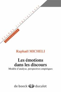 Raphaël Micheli - Les émotions dans les discours - Modèle d'analyse, perspectives empiriques.