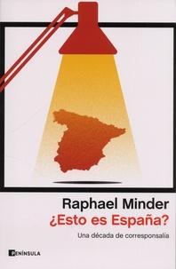 Raphaël Minder - Esto es España ? - Una década de corresponsalia.
