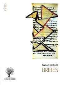 Raphaël Monticelli - Bribes.