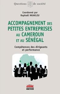 Raphaël Nkakleu - Accompagnement des petites entreprises au Cameroun et au Sénégal - Compétences des dirigeants et performance.