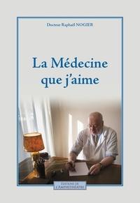 Raphaël Nogier - La médecine que j'aime.