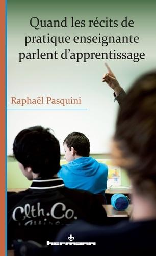 Raphaël Pasquini - Quand les récits de pratique enseignante parlent d'apprentissage.