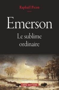 Raphaël Picon - Emerson - Le sublime ordinaire.