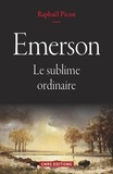 Raphaël Picon - Emerson - Le sublime ordinaire.