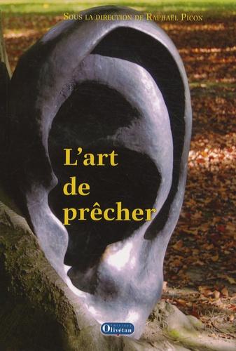 Raphaël Picon et Anne-Laure Danet - L'art de prêcher.