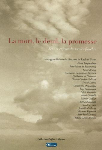 Raphaël Picon - La mort, le deuil, la promesse - Sens et enjeux du service funèbre.