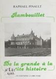 Raphaël Pinault et Jean-Georges Seban - Rambouillet - De la grande à la petite histoire.
