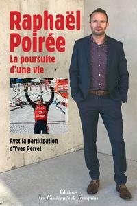 Raphaël Poirée - Raphaël Poirée, la poursuite d'une vie.
