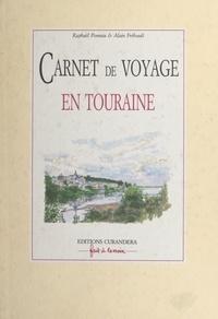 Raphaël Ponnau et Alain Frébault - Carnet de voyage en Touraine.