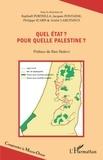 Raphaël Porteilla et Jacques Fontaine - Quel Etat ? Pour quelle Palestine ?.