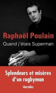 Raphaël Poulain - Quand j'étais Superman.