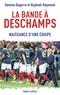Raphaël Raymond et Damien Degorre - La bande à Deschamps - Naissance d'une équipe.