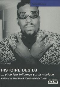 Raphaël Richard - Histoire des DJ - ... Et de leur influence sur la musique.
