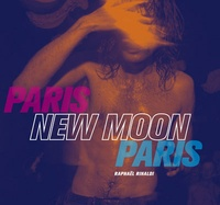 Raphaël Rinaldi - Paris New Moon Paris.