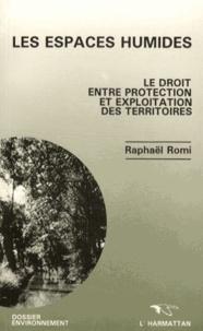 Les espaces humides - Le droit entre protection et exploitation des territoires.pdf