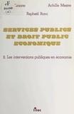 Raphaël Romi et Didier Linotte - Services publics et droit public économique Tome 2 - Services publics et droit public économique.