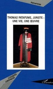 Raphaël Romi - Thomas Patafume, juriste : une vie, une oeuvre.