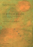 Raphaël Rubinstein - En quête de miracle - Cinquante épisodes extraits des annales de l'art contemporain.