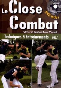 Raphaël Saint-Vincent et Olivier Saint-Vincent - Close-combat - Entraînement et techniques, Manuel. 1 DVD
