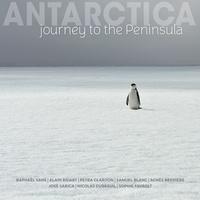 Raphaël Sané et Alain Bidart - Antarctica - Journey to the Peninsula.