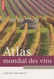Raphaël Schirmer et Hélène Velasco-Graciet - Atlas mondial des vins - La fin d'un ordre consacré ?.