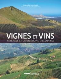 Raphaël Schirmer - Vignes et vins - Paysages et civilisations millénaires.
