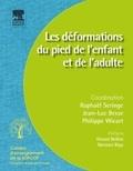 Raphaël Seringe et Jean-Luc Besse - Les déformations du pied de l'enfant et de l'adulte - (A l'exclusion de l'avant-pied).