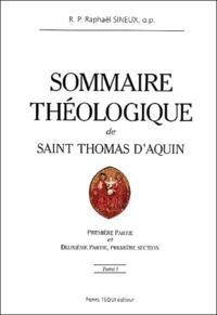 Sommaire théologique de Saint Thomas dAquin. Tome 1, Première Partie et Deuxième Partie, première section.pdf