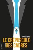Raphaël Somal - Le crépuscule des cadres.