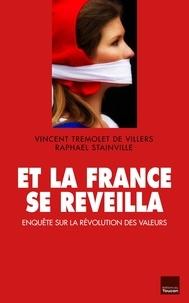 Raphaël Stainville et Vincent Tremolet de Villers - Et la France se réveilla.