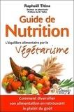 Raphaël Titina - Guide de nutrition - L'équilibre alimentaire par le végétarisme.