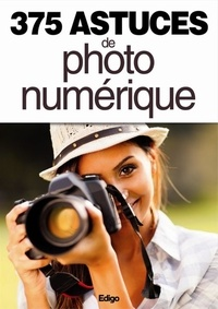 Raphaël Trabelsi - 375 astuces de photo numérique.