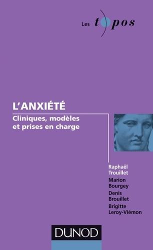 Raphaël Trouillet - L'anxiété : clinique, modèles et prises en charge.