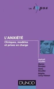 Raphaël Trouillet - L'anxiété - Cliniques, modèles et prises en charge.