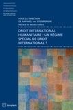 Raphaël Van Steenberghe et Bruno Simma - Droit international humanitaire : un régime spécial de droit international ?.