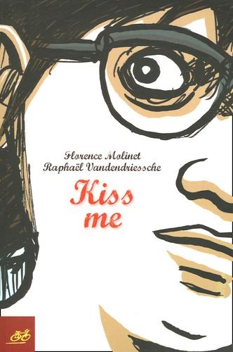 Raphaël Vanderdriessche et Florence Molinet - Kiss me.