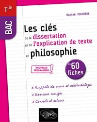 Raphaël Verchère - Les clés de la dissertation et de l'explication de texte en philosophie en 50 fiches BAC Tle.