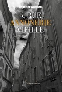 Raphael Watbled - 5, rue Annonerie Vieille.