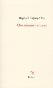 Raphael Zagury-Orly - Questionner encore.