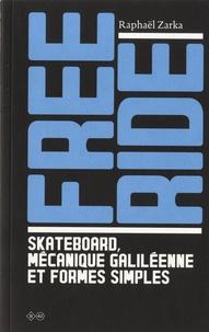 Raphaël Zarka - Free ride - Skateboard, mécanique galiléenne et formes simples.
