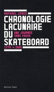 Une journée sans vague - Chronologie lacunaire du skateboard 1779-2005.pdf