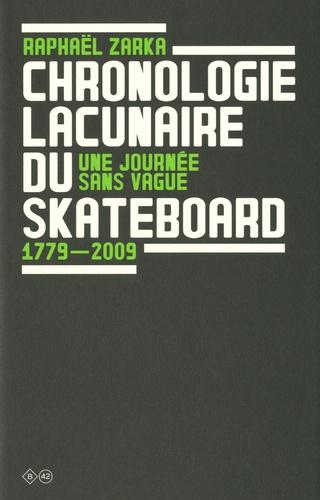 Raphaël Zarka - Une journée sans vague - Chronologie lacunaire du skateboard 1779-2009.