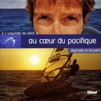 Raphaëla Le Gouvello - Au coeur du Pacifique - L'odyssée du vent.