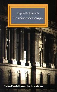 Raphaële Andrault - La raison des corps - Mécanisme et sciences médicales.