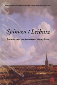 Raphaële Andrault et Mogens Laerke - Spinoza / Leibniz - Rencontres, controverses, réceptions.