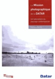 Raphaële Bertho et  DATAR - La mission photographique de la Datar - Un laboratoire du paysage contemporain.