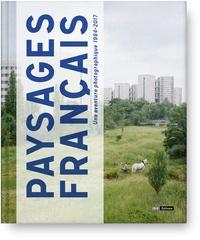 Raphaële Bertho et Héloïse Conésa - Paysages français - Une aventure photographique 1984-2017.