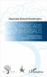Raphaële Bidault-Waddington - Paris Ars Universalis - Scénario-fiction d'un futur Grand Paris.